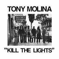 Tony Molina - Kill The Lights [Download Included]
