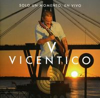 Vicentico - Solo Un Momento en Vivo