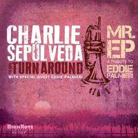 Charlie Sepulveda - Mr. Ep - Tribute To Eddie Palmieri