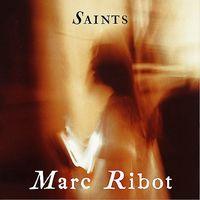 Marc Ribot - Saints