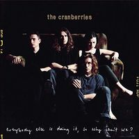 The Cranberries - Everybody Else Is Doing It, So Why Can't We: 25th Anniversary Edition [Import]
