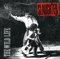 Slaughter - Wild Life (Bonus Tracks) [Remastered]