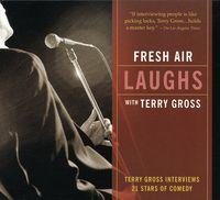 Terry Gross - Fresh Air: Laughs