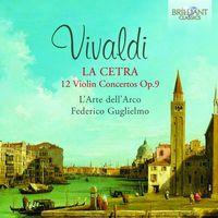Federico Guglielmo - Vivaldi: La Cetra 12 Violin Concertos Op 9