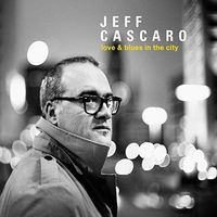 Jeff Cascaro - Love & Blues In The City (Uk)
