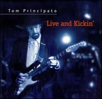 Tom Principato - Principato, Tom : Live & Kickin'