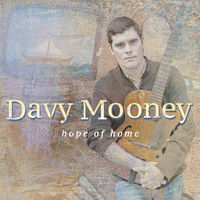 Davy Mooney - Hope Of Home