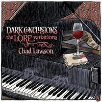 Chad Lawson - Dark Conclusions: The Lore Variations