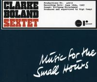 Clarke Boland/Kenny Clarke-Francy Boland Sextet - Music For The Small Hours [Import]