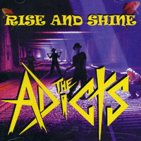 Adicts - Rise & Shine [Import]