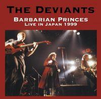 Deviants - Barbarian Princes Live in Japan 1999