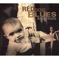 Michael Fracasso - Red Dog Blues