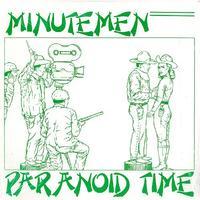 Minutemen - Paranoid Time