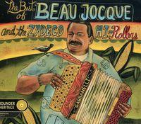 Beau Jocque & The Zydeco Hi-Rollers - Best Of Beau Jocque