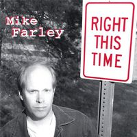 Mike Farley - Right This Time