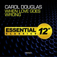Carol Douglas - When Love Goes Wrong