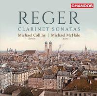Michael Collins - Reger: Clarinet Sonatas