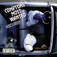 Compton's Most Wanted - Music To Drive By