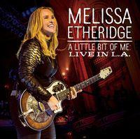 Melissa Etheridge - A Little Bit Of Me: Live In L.A. [w/DVD]