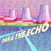 Man & The Echo - Man & The Echo [Vinyl]