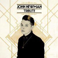 John Newman - Tribute [Import]