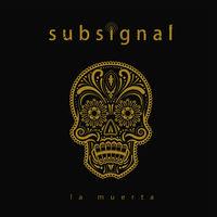 Subsignal - La Muerta [Digipak]
