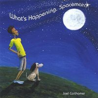 Joel Caithamer - Whats Happening Spaceman?