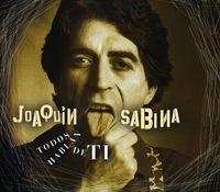 Joaquin Sabina - Todos Hablan De Ti: Grandes Exitos [Import]