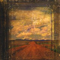 Dave Cox - Story Never Ends