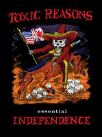 Toxic Reasons - Essential Independence (W/Dvd)