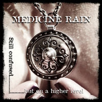 Medicine Rain - Still Confused But on a Higher Level