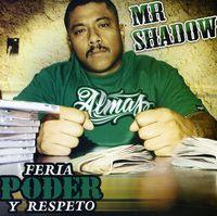 Mr. Shadow - Feria Poder Y Respeto