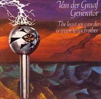 Van Der Graaf Generator - Least We Can Do Is Wave To Each (Jpn) (Pshm)