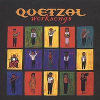 Quetzal (Latin) - Worksongs