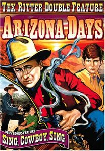 Tex Ritter Double Feature: Arizona Days /  Sing, Cowboy, Sing