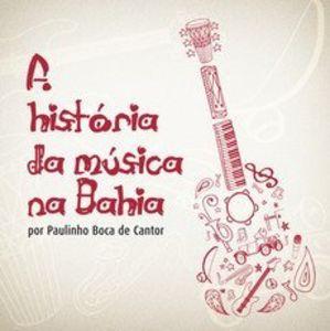 Historia Da Musica Na Bahia [Import]