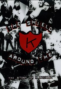 The Shield Around the K: The Story of K Records