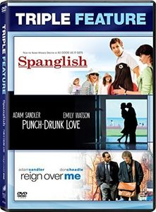 Punch-Drunk Love /  Reign Over Me /  Spanglish
