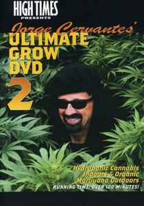 Jorge Cervantes: Ultimate Grow: Volume 2
