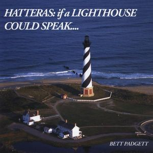 Hatteras: If a Lighthouse Could Speak
