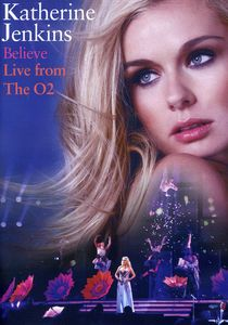 Believe: Live From the O2 Arena [Import]