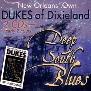 New Orleans' Own Dukes of Dixieland : Deep South Blues