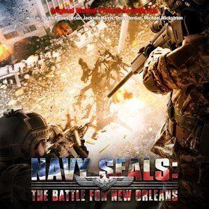 Navy SEALs: The Battle for New Orleans (Original Soundtrack)