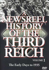 A Newsreel History of the Third Reich: Volume 1