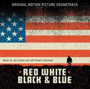Red, White, Black & Blue (Original Soundtrack)