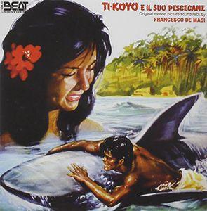 Ti-Koyo E Il Suo Pescecane (Original Soundtrack) [Import]