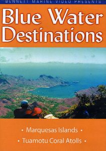 Blue Water Destinations: Marquesas Islands to the Tuamotu Coral Atolls