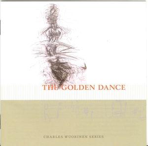 Charles Wuorinen Series: The Golden Dance