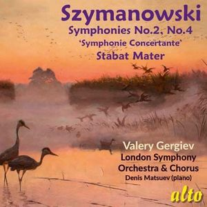 Szymanowski: Symphonies Nos. 2 & 4 /  Stabat Mater