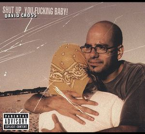 Shut Up You F***ing Baby [Explicit Content]